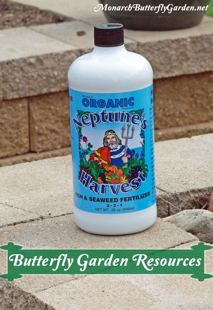 Organic fish and seaweed fertilizer for strong foliage and colorful blooms- helpful butterfly garden resources