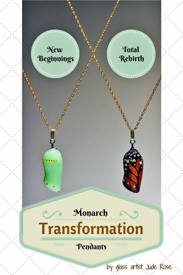 Inspirational Monarch Transformation Pendants for Mother's Day- Hand Crafted Monarch Chrysalis Butterfly Jewelry by Glass Artist Jude Rose