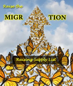 Supply List Suggestions for Raising Monarchs to Release for the Great Fall Monarch Migration- Raise the Migration 2018