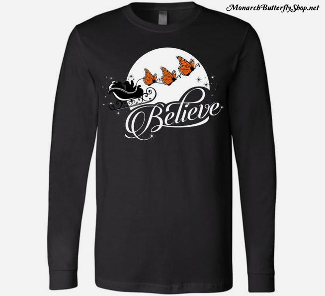 A Chritmas tshirt that will make you believe...in Monarch Butterflies! Available in several styles and colors for your wearing enjoyment.