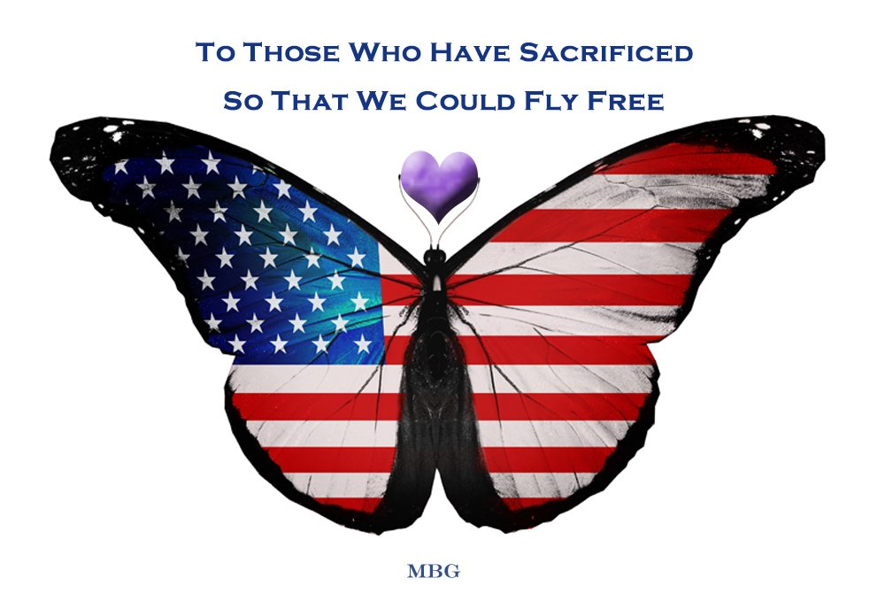 A Special Memorial Day Tribute with Monarch Butterfly Flag and Quote to Honor those who have made the Ultimate Sacrifice for our Country